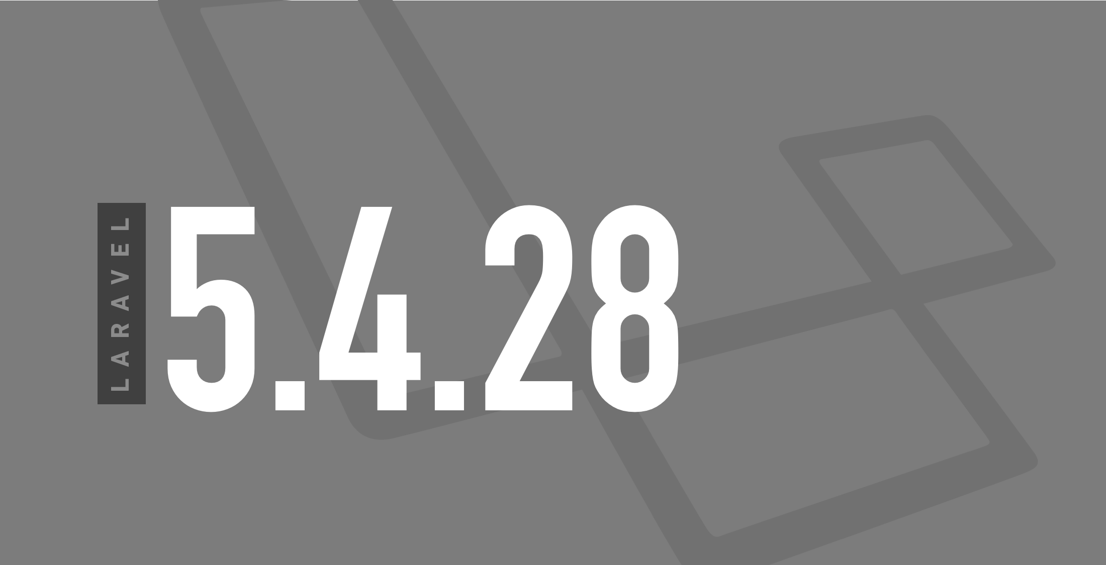 Laravel V5.4.28 is now released