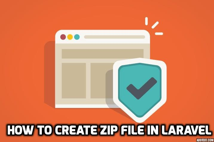 How To Create ZIP File In Laravel Using ZipArchive