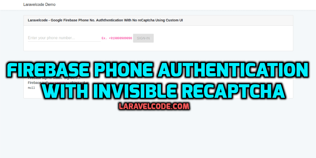 Firebase Phone Authentication With Invisible reCaptcha in Laravel5.6