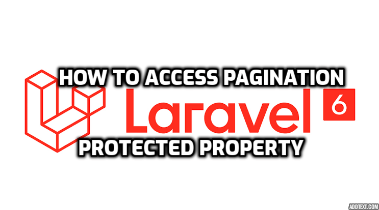 How to access laravel pagination protected object property?