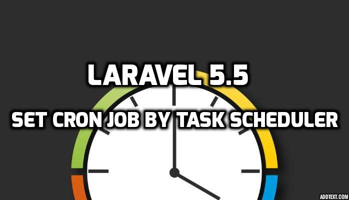 Laravel 5.5 - Task Scheduling With Cron Job Example