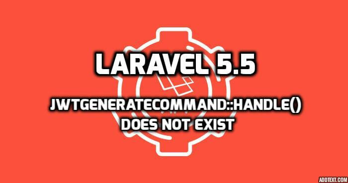 Method Tymon\JWTAuth\Commands\JWTGenerateCommand::handle() does not exist