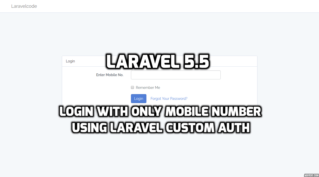 Laravel 5.5 - Login With Only Mobile Number Using Laravel Custom Auth