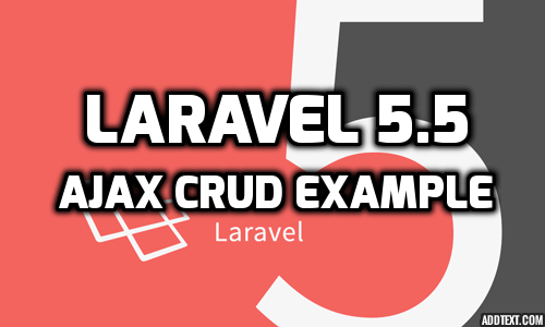 Ajax CRUD example in Laravel 5.5 application