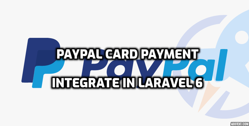 Paypal Card Payment REST API integration in Laravel 6