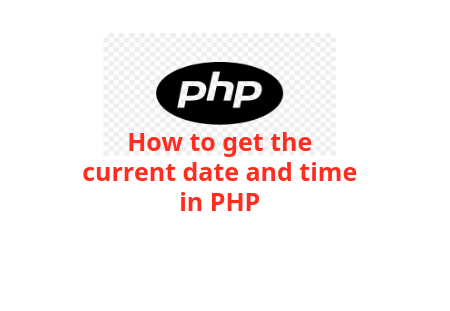 How to Get the Current Date and Time in PHP