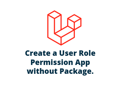 Laravel 7 - User Roles and Permissions Tutorial without Packages