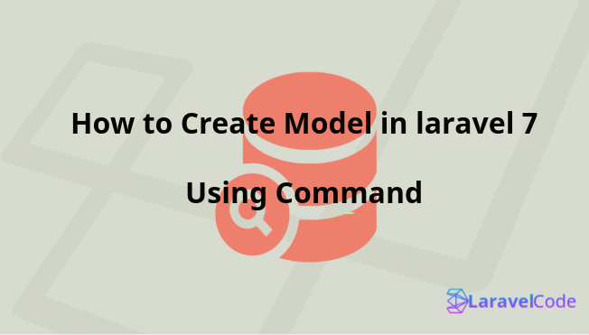 How to Create Model in Laravel 7 using Command?